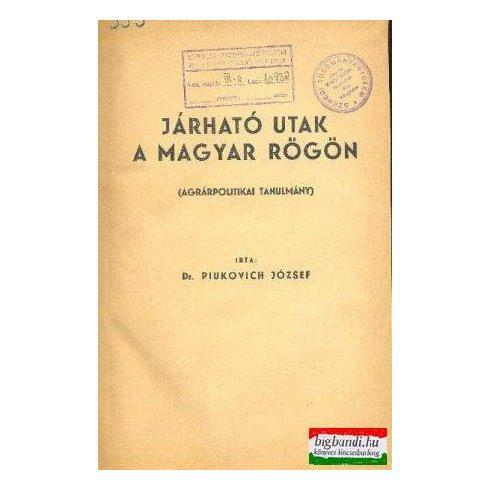 Járható utak a magyar rögön (bekötött)