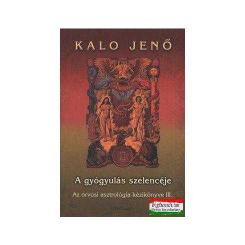 Kalo Jenő - A gyógyulás szelencéje III.