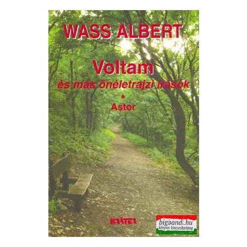 Wass Albert - Voltam és más önéletrajzi írások + Astor (puha)