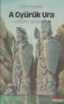 J. R. R. Tolkien - A Gyűrűk Ura I. - A Gyűrű szövetsége (töredék kötet)