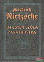 Im-Ígyen szóla Zarathustra