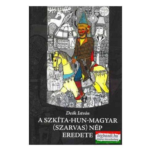 A szkíta-hun-magyar (szarvas) nép eredete