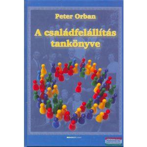 Peter Orban - A családfelállítás tankönyve