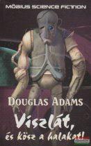 Douglas Adams - Viszlát, és kösz a halakat!