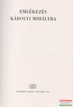 Emlékezés Károlyi Mihályra