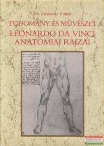 Tudomány és művészet - Leonardo da Vinci anatómiai rajzai