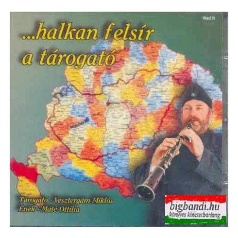 Vesztergám Miklós - Halkan felsír a tárogató CD