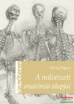 Kőnig Frigyes - A művészeti anatómia alapjai