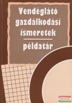 Zugorné Rácz Éva - Vendéglátó gazdálkodási ismeretek - Példatár