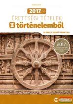 Farkas Judit - 2017. évi érettségi tételek történelemből - 30 emelt szintű tematika - A 2017-től érvényes érettségi követelményrendszer alapján