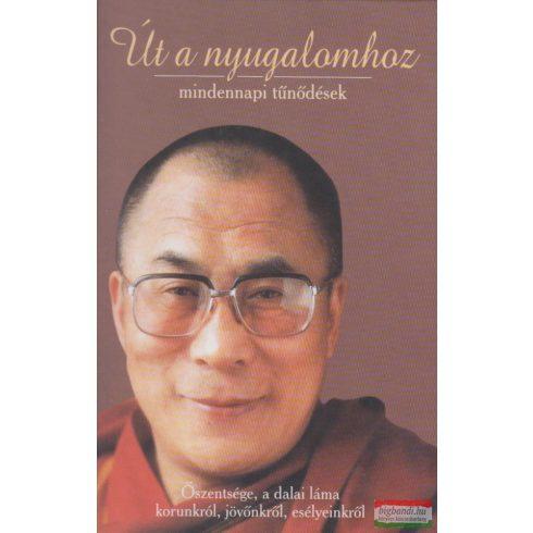 Őszentsége, a Dalai Láma - Út a nyugalomhoz - mindennapi tűnődések