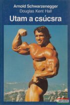 Arnold Schwarzenegger, Douglas Kent Hall - Utam a csúcsra