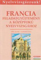 Francia feladatgyűjtemény a középfokú nyelvizsgához