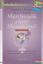 Barbara Pease, Allan Pease - Miért hazudik a férfi? Miért sír a nő?
