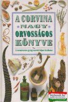 Nagy orvosságos könyv - A természetes gyógyszerek képes lexikona