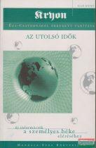Lee Carroll - Kryon 1.- Az utolsó idők - Új információk a személyes béke eléréséhez