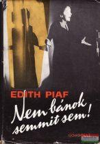 Edith Piaf - Nem bánok semmit sem!