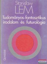 Stanislaw Lem - Tudományos-fantasztikus irodalom és futurológia