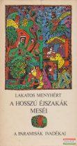 Lakatos Menyhért - A hosszú éjszakák meséi - A paramisák ivadékai