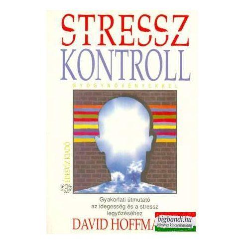 David Hoffmann - Stresszkontroll gyógynövényekkel