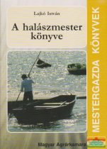 Lajkó István - A halászmester könyve