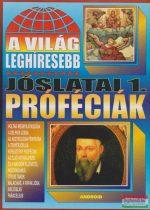 Bolyki Tamás szerk. - A világ leghíresebb jóslatai 1. - Próféciák