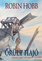 Robin Hobb - Őrült hajó I. - Az Élőhajók-ciklus 3. kötete