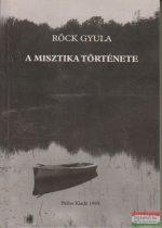 Röck Gyula - A misztika története