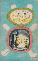 A. A. Milne - Micimackó / Micimackó kuckója