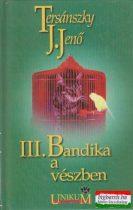 III. Bandika a vészben