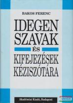 Bakos Ferenc - Idegen szavak és kifejezések kéziszótára