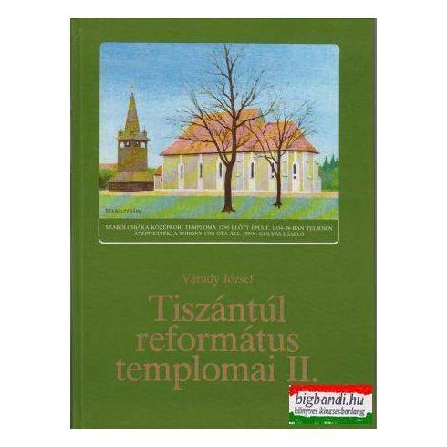 Tiszántúl református templomai II.