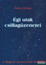 Paksi Zoltán - Égi utak csillagüzenetei