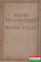 Magyar nyelvhelyesség és magyar stílus
