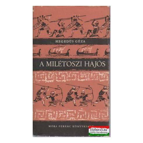 Hegedűs Géza - A milétoszi hajós