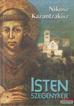 Nikosz Kazantzakisz - Isten szegénykéje