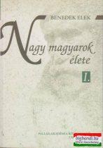 Nagy magyarok élete I-II.
