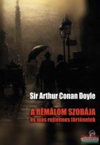 Sir Arthur Conan Doyle - A rémálom szobája - és más rejtelmes történetek