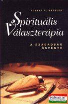 Spirituális választerápia - A szabadság ösvénye
