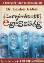 Dr. Lenkei Gábor - Cenzúrázott egészség