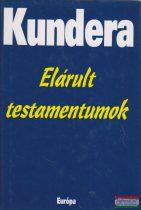 Milan Kundera - Elárult testamentumok