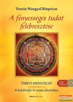 Tenzin Wangyal Rinpócse - A fényességes tudat felébresztése