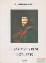 R. Várkonyi Ágnes - II. Rákóczi Ferenc 1676-1735