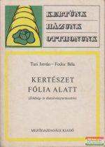 Turi István, Fodor Béla - Kertészet fólia alatt