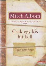 Mitch Albom - Csak egy kis hit kell