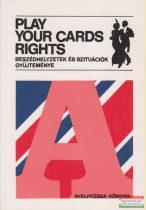 Dr. Szentiványi Ágnes szerk. - Play Your Cards Rights - Beszédhelyzetek és szituációk gyűjteménye