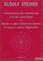 Rudolf Steiner - A kereszténység mint misztikus tény és az ókor misztériumai