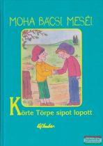 Leszkai András - Körte Törpe sípot lopott - Moha bácsi meséi 3.
