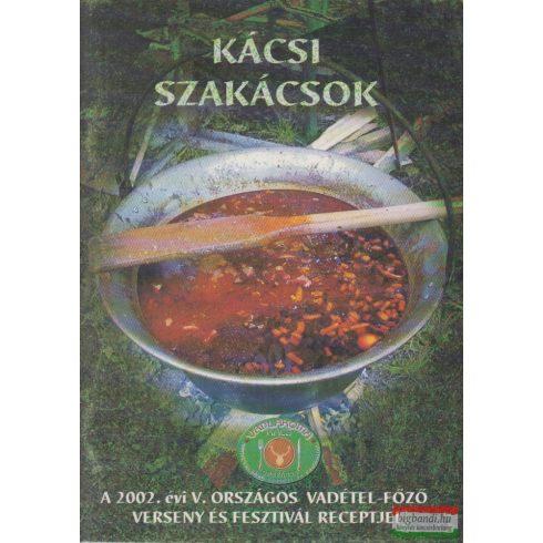 Kácsi szakácsok - A 2002. évi V. Országos Vadétel-Főző Verseny és Fesztivál receptjei