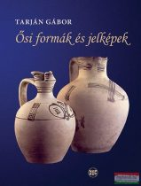 Tarján Gábor - Ősi formák és jelképek